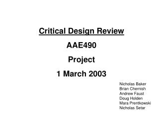 Critical Design Review AAE490  Project 1 March 2003