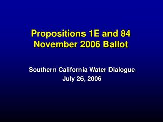 Propositions 1E and 84 November 2006 Ballot