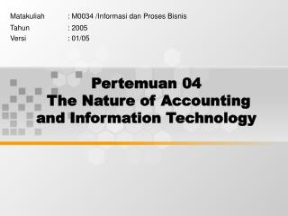 Pertemuan 04  The Nature of Accounting and Information Technology
