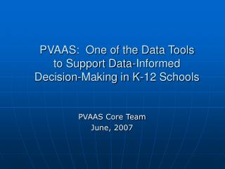 PVAAS:  One of the Data Tools to Support Data-Informed Decision-Making in K-12 Schools