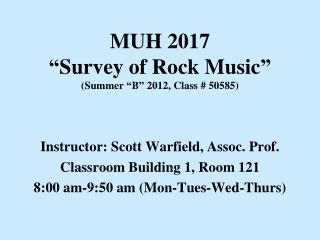 "MUH 2017 ""Survey of Rock Music"" (Summer ""B"" 2012, Class # 50585)"