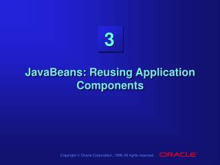 JavaBeans: Reusing Application Components