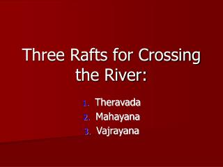 Three Rafts for Crossing the River: