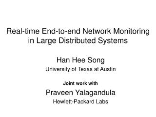 Real-time End-to-end Network Monitoring in Large Distributed Systems