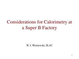 Considerations for Calorimetry at a Super B Factory