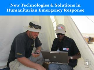 New Technologies & Solutions in  Humanitarian Emergency Response