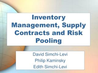 Inventory Management, Supply Contracts and Risk Pooling