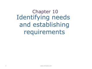 Identifying needs  and establishing  requirements