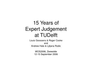 15 Years of Expert Judgement at TUDelft