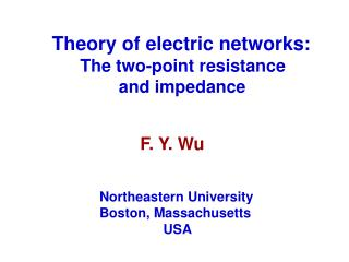 Theory of electric networks:         The two-point resistance                  and impedance