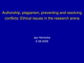 Authorship, plagiarism, preventing and resolving conflicts: Ethical issues in the research arena