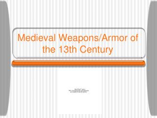 Medieval Weapons/Armor of the 13th Century