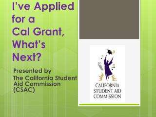 I've Applied for a  Cal Grant,  What's Next?