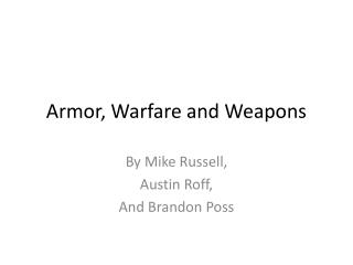 Armor, Warfare and Weapons