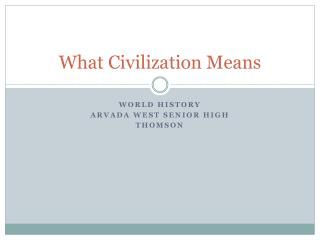 What Civilization Means