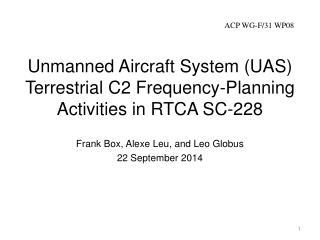 Unmanned Aircraft System (UAS) Terrestrial  C2 Frequency-Planning Activities in RTCA SC-228