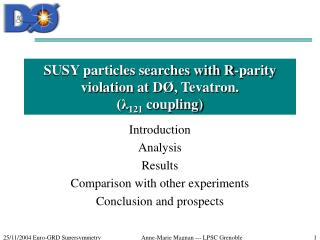 SUSY particles searches with R-parity violation at D Ø, Tevatron. (λ 121  coupling)