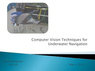 Computer Vision Techniques for Underwater Navigation