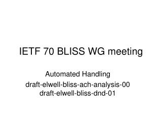 IETF 70 BLISS WG meeting