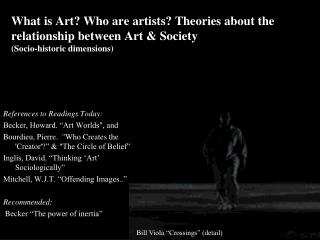 "References to Readings Today: Becker, Howard. ""Art Worlds"", and"