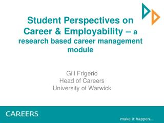 Student Perspectives on Career & Employability –  a research based career management module