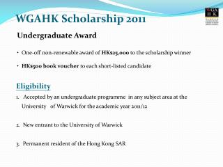 Undergraduate Award   One-off non-renewable award of  HK$25,000  to the scholarship winner