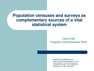 Population censuses and surveys as complementary sources of a vital statistical system