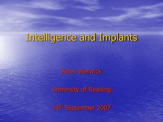Intelligence and Implants