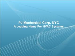 PJ Mechanical Corp. NYC Is a Leading Name For HVAC Systems