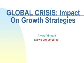 GLOBAL CRISIS: Impact On Growth Strategies