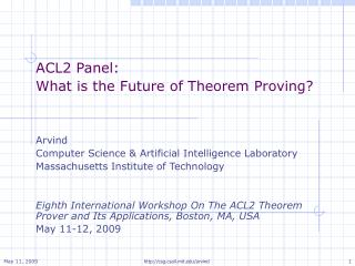 ACL2 Panel:  What is the Future of Theorem Proving? Arvind