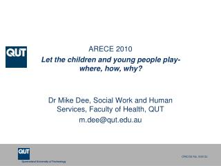 ARECE 2010 Let the children and young people play-where, how, why?