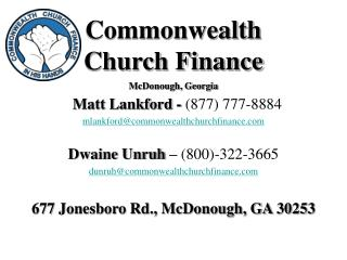 Matt Lankford -  (877) 777-8884 mlankford@commonwealthchurchfinance