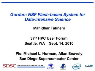 Gordon: NSF Flash-based System for Data-intensive Science