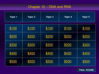 Chapter 12 – DNA and RNA