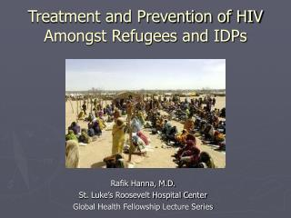 Treatment and Prevention of HIV Amongst Refugees and IDPs