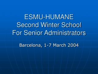 ESMU-HUMANE Second Winter School For Senior Administrators