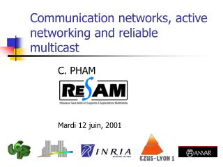 Communication networks, a ctive network ing  and  reliable  multicast