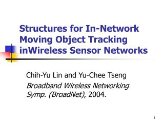 Structures for In-Network Moving Object Tracking inWireless Sensor Networks