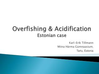 Overfishing & Acidification Estonian case