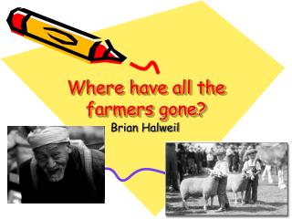 Where have all the farmers gone?