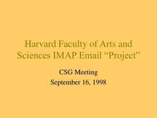 "Harvard Faculty of Arts and Sciences IMAP Email ""Project"""