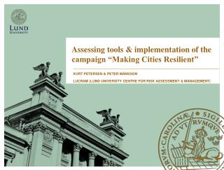 "Assessing tools & implementation of the campaign ""Making Cities Resilient"""