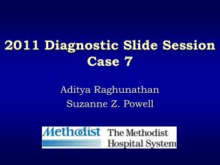 2011 Diagnostic Slide Session Case 7