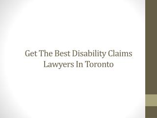 Get The Best Disability Claims Lawyers In Toronto