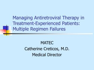 Managing Antiretroviral Therapy in Treatment-Experienced Patients: Multiple Regimen Failures