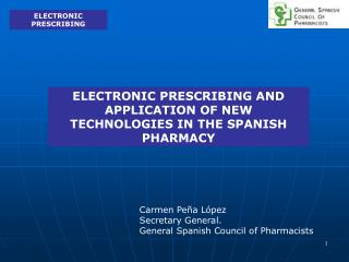 ELECTRONIC PRESCRIBING AND APPLICATION OF NEW TECHNOLOGIES IN THE SPANISH PHARMACY