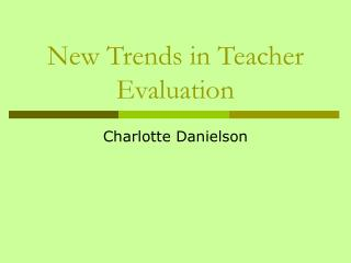 New Trends in Teacher Evaluation