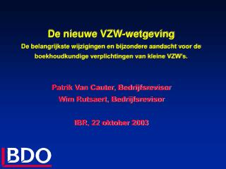 Patrik Van Cauter, Bedrijfsrevisor Wim Rutsaert, Bedrijfsrevisor IBR, 22 oktober 2003