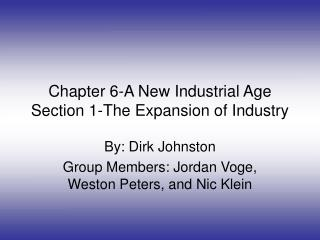 Chapter 6-A New Industrial Age Section 1-The Expansion of Industry